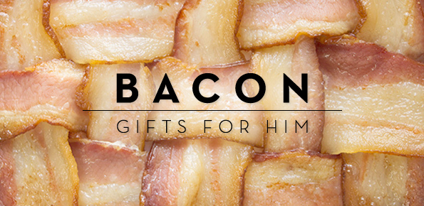Bacon Gifts For Him